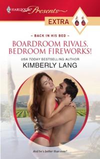 Boardroom Rivals, Bedroom Fireworks!