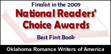 Finalist in the 2009 National Readers' Choice Awards Best First Book