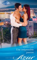 Une irrépressible passion ~ What Happens In Vegas… (France)
